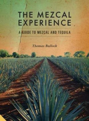 The Mezcal Experience. Tom Bullock