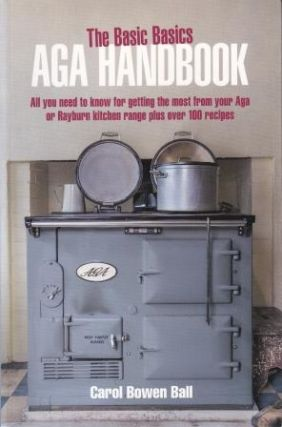 The Basic Basic Aga Handbook. Carol Bowen Ball