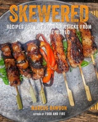 Skewered: recipes for fire food. Marcus Bawdon