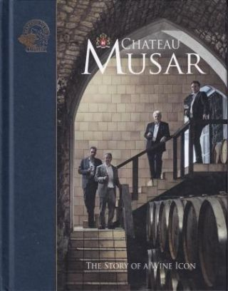 Chateau Musar: the story of a wine icon. Susan Keevil