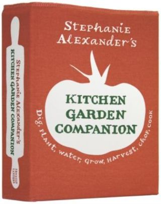 Stephanie Alexander's Kitchen Garden. Stephanie Alexander