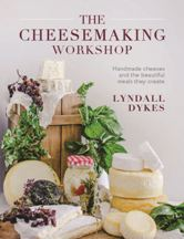 The Cheesemaking Workshop. Lyndall Dykes