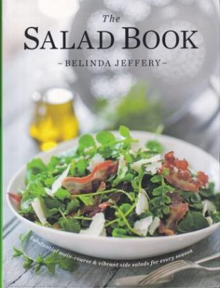 The Salad Book. Belinda Jeffery