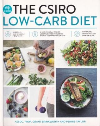 The CSIRO Low-Carb Diet. Grant Brinkworth, Pennie Taylor