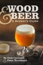 Wood & Beer: a brewer's guide. Dick Cantwell, Peter Bouckaert