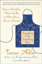 Something Old, Something New. Tamar Adler