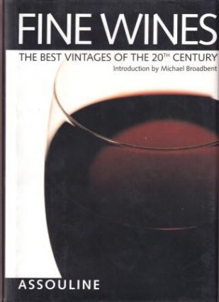 Fine Wines: the best vintages. Michel Dovaz