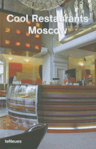 Cool Restaurants Moscow. Katharina Feuer