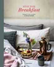 Stay for Breakfast: how the world. Marta Greber, Sven Ehmann, Robert Klanten