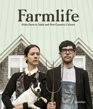 Farm Life: from farm to table. Robert Klanten, Caroline Kurze
