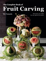 The Complete Book of Fruit Carving. Rie Yamada