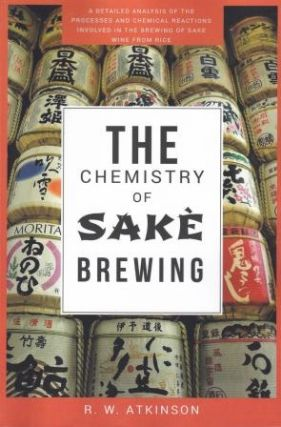 The Chemistry of Sake Brewing. R. W. Atkinson