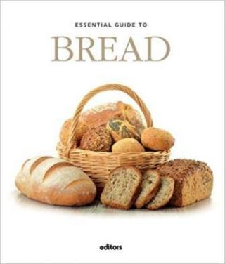 Essential Guide to Bread. David Dalmau