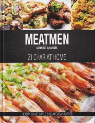 Zi Char at Home. The Meatmen Cooking Channel