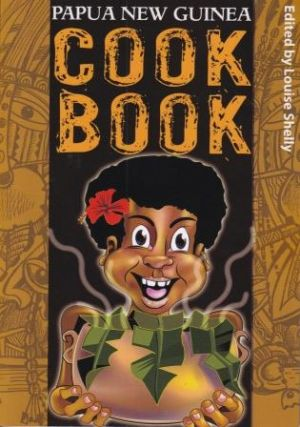 Papua New Guinea Cook Book. Louise Shelly